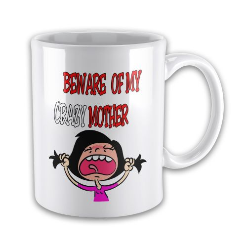 Beware Of My Crazy Mother Funny Novelty Gift Mug